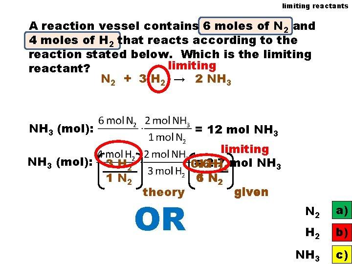 limiting reactants A reaction vessel contains 6 moles of N 2 and 4 moles