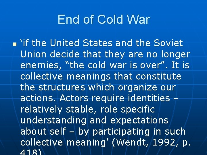 End of Cold War n 'if the United States and the Soviet Union decide