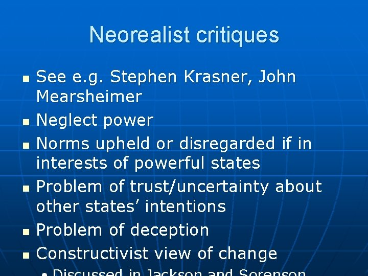 Neorealist critiques n n n See e. g. Stephen Krasner, John Mearsheimer Neglect power