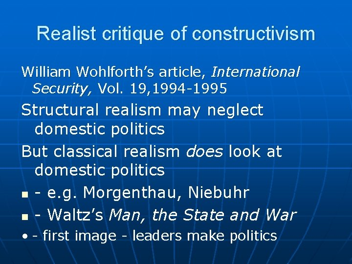 Realist critique of constructivism William Wohlforth's article, International Security, Vol. 19, 1994 -1995 Structural
