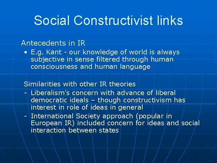 Social Constructivist links Antecedents in IR • E. g. Kant - our knowledge of