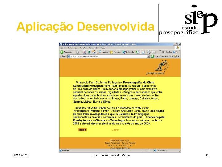 Aplicação Desenvolvida 12/03/2021 DI - Universidade do Minho 11