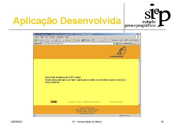 Aplicação Desenvolvida 12/03/2021 DI - Universidade do Minho 12