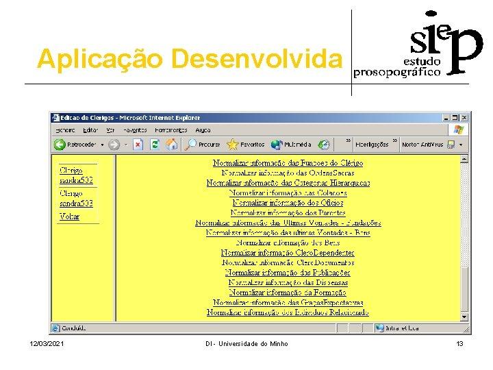 Aplicação Desenvolvida 12/03/2021 DI - Universidade do Minho 13