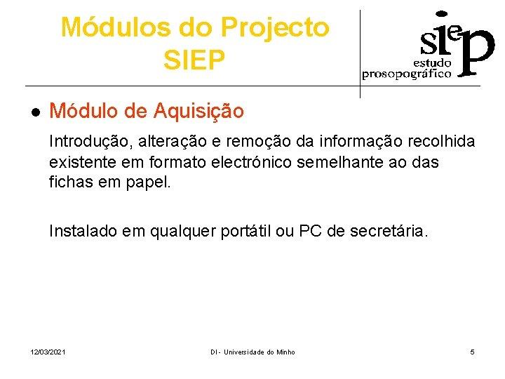 Módulos do Projecto SIEP l Módulo de Aquisição Introdução, alteração e remoção da informação