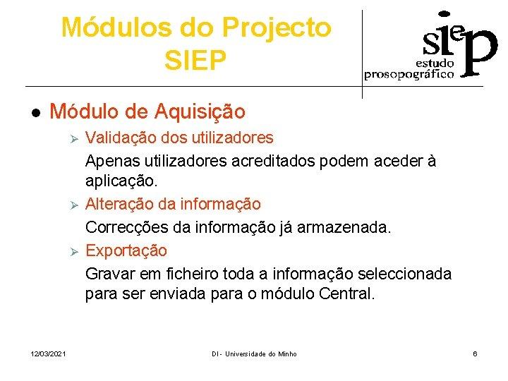 Módulos do Projecto SIEP l Módulo de Aquisição Ø Ø Ø 12/03/2021 Validação dos