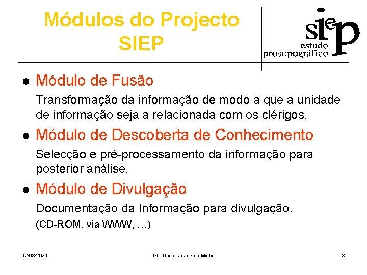 Módulos do Projecto SIEP l Módulo de Fusão Transformação da informação de modo a