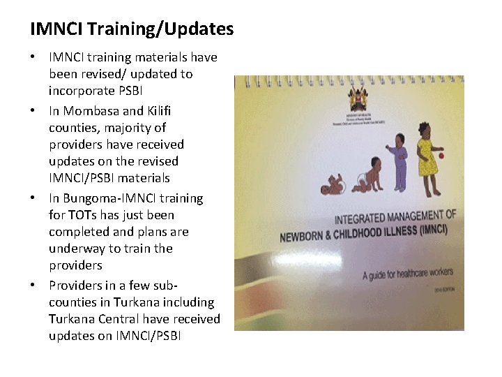 IMNCI Training/Updates • IMNCI training materials have been revised/ updated to incorporate PSBI •