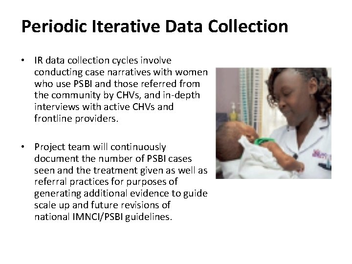 Periodic Iterative Data Collection • IR data collection cycles involve conducting case narratives with