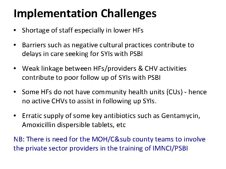 Implementation Challenges • Shortage of staff especially in lower HFs • Barriers such as