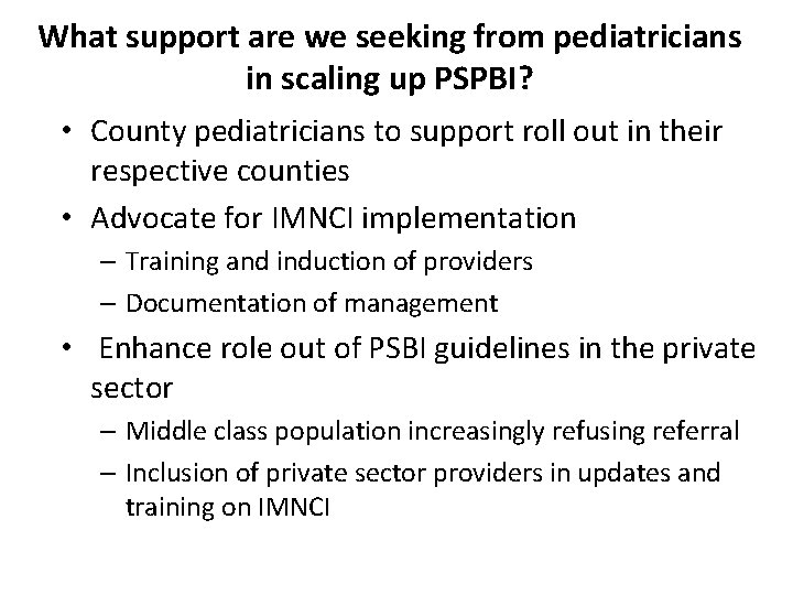 What support are we seeking from pediatricians in scaling up PSPBI? • County pediatricians