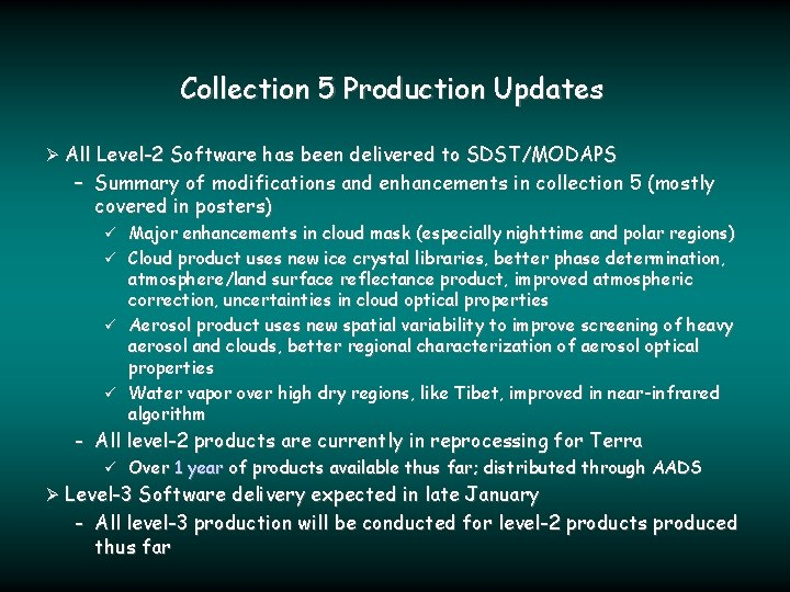 Collection 5 Production Updates Ø All Level-2 Software has been delivered to SDST/MODAPS –