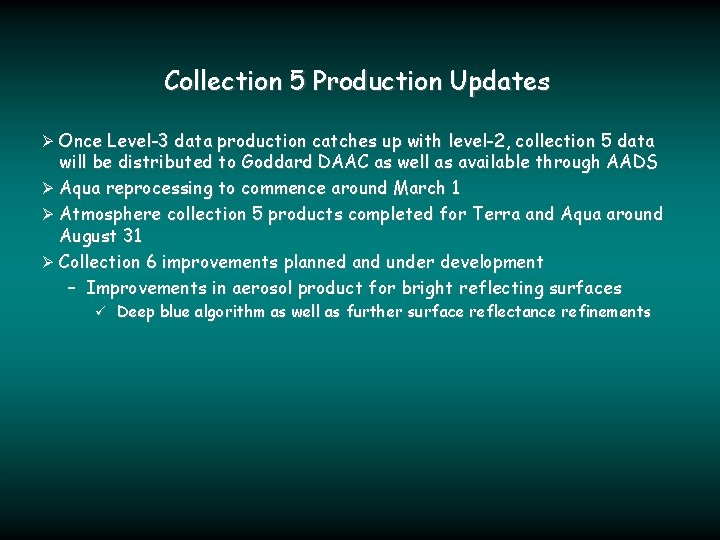 Collection 5 Production Updates Ø Once Level-3 data production catches up with level-2, collection