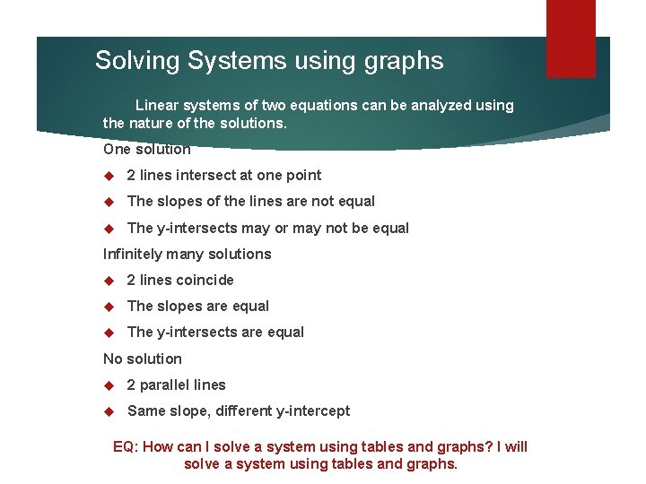 Solving Systems using graphs Linear systems of two equations can be analyzed using the