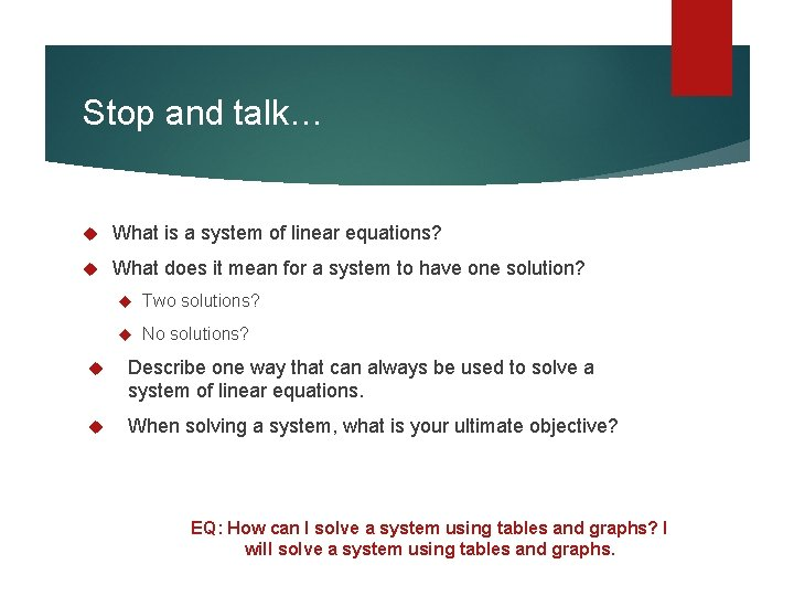 Stop and talk… What is a system of linear equations? What does it mean
