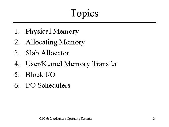 Topics 1. 2. 3. 4. 5. 6. Physical Memory Allocating Memory Slab Allocator User/Kernel