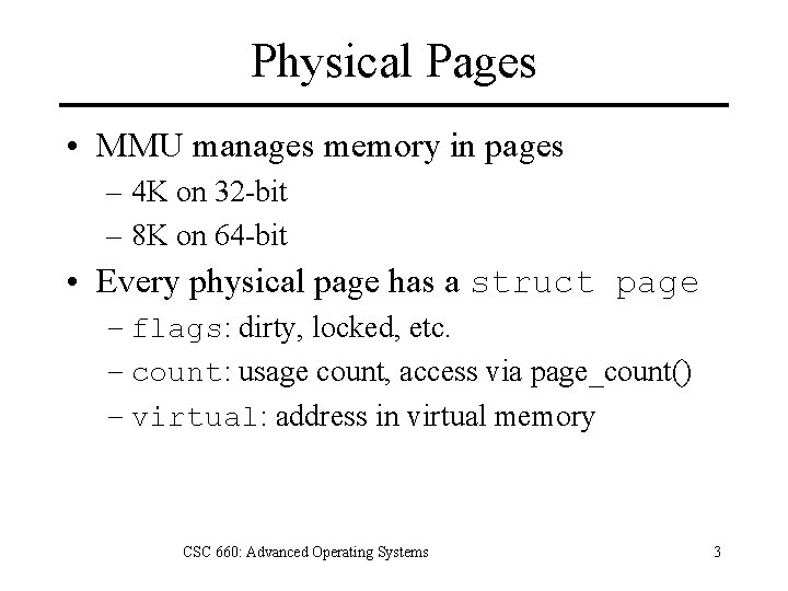 Physical Pages • MMU manages memory in pages – 4 K on 32 -bit