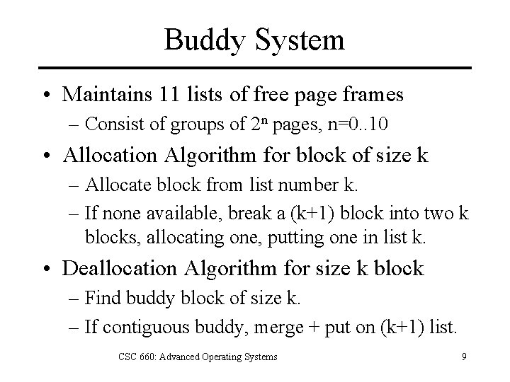 Buddy System • Maintains 11 lists of free page frames – Consist of groups