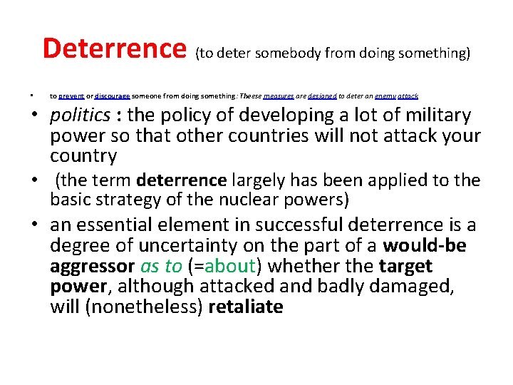 Deterrence (to deter somebody from doing something) • to prevent or discourage someone from