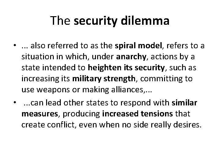 The security dilemma • . . . also referred to as the spiral model,