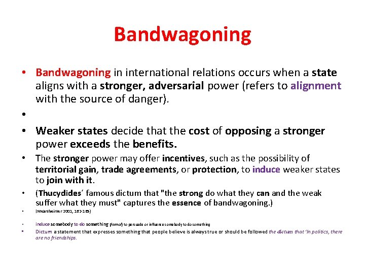 Bandwagoning • Bandwagoning in international relations occurs when a state aligns with a stronger,