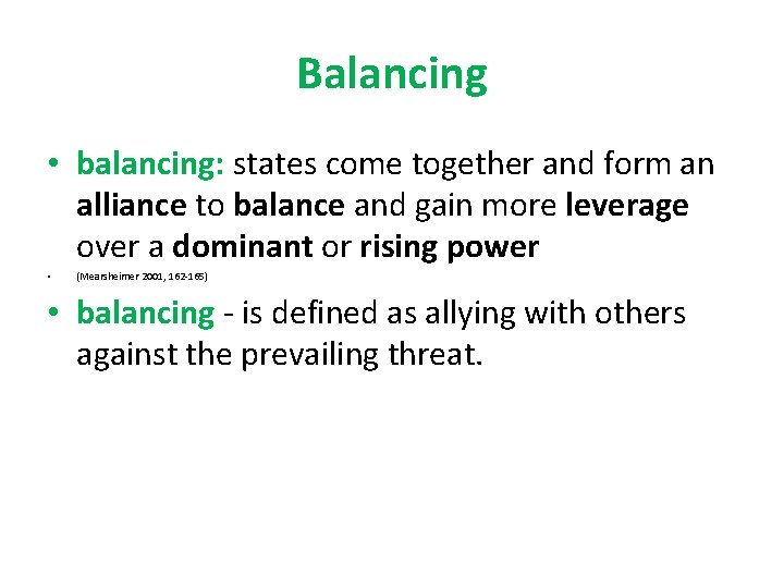 Balancing • balancing: states come together and form an alliance to balance and gain
