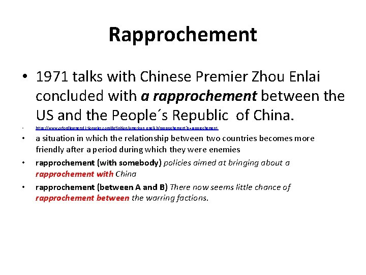 Rapprochement • 1971 talks with Chinese Premier Zhou Enlai concluded with a rapprochement between