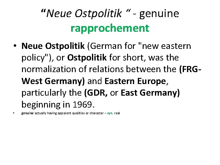 """""""Neue Ostpolitik """" - genuine rapprochement • Neue Ostpolitik (German for """"new eastern policy""""),"""