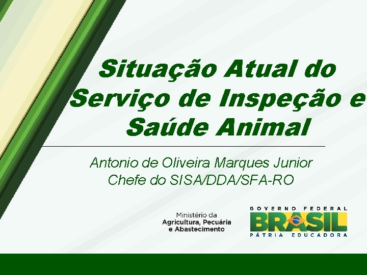 Situação Atual do Serviço de Inspeção e Saúde Animal Antonio de Oliveira Marques Junior