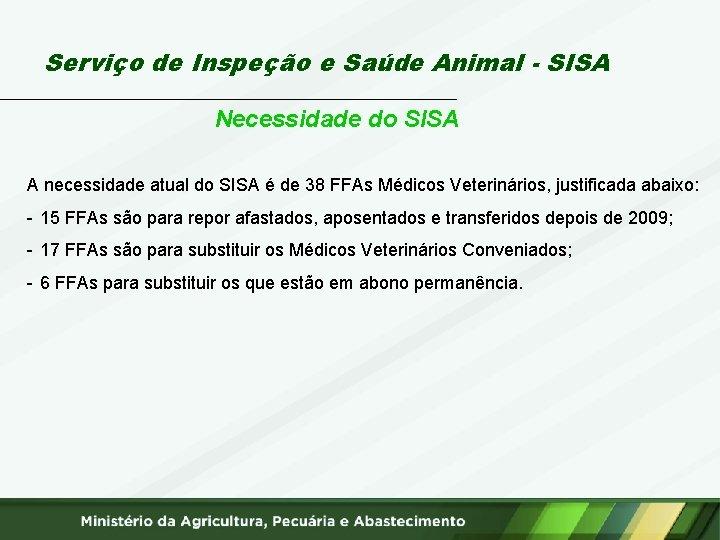 Serviço de Inspeção e Saúde Animal - SISA Necessidade do SISA A necessidade atual