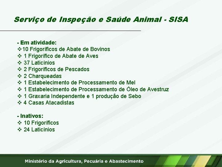 Serviço de Inspeção e Saúde Animal - SISA - Em atividade: v 10 Frigoríficos