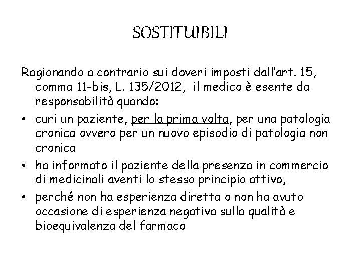 SOSTITUIBILI Ragionando a contrario sui doveri imposti dall'art. 15, comma 11 -bis, L. 135/2012,