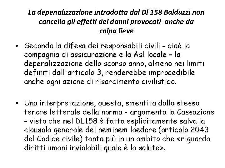 La depenalizzazione introdotta dal Dl 158 Balduzzi non cancella gli effetti dei danni provocati