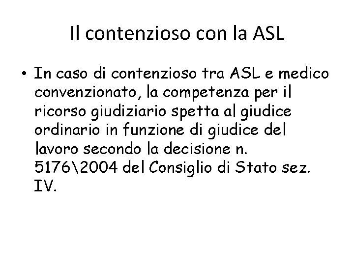 Il contenzioso con la ASL • In caso di contenzioso tra ASL e medico