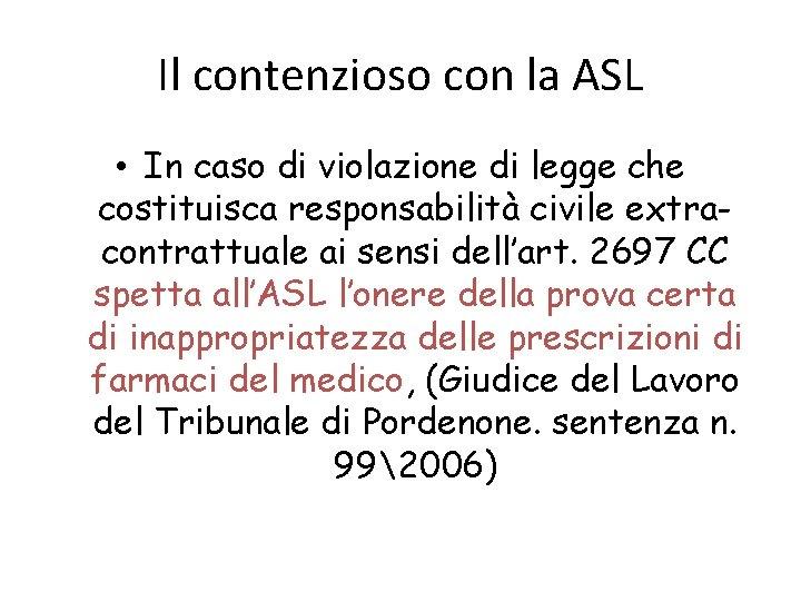 Il contenzioso con la ASL • In caso di violazione di legge che costituisca