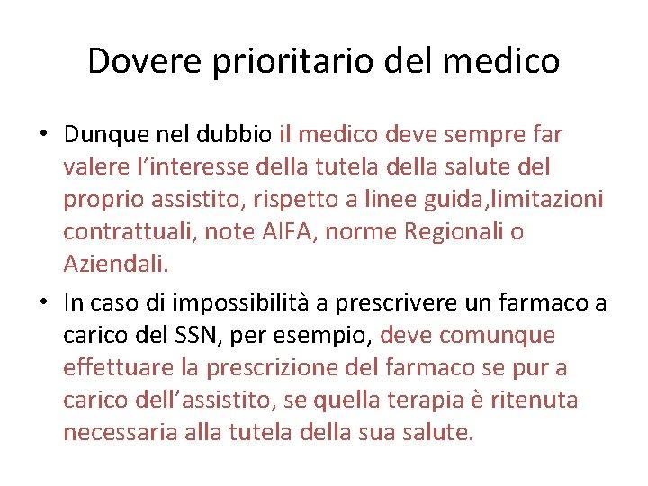 Dovere prioritario del medico • Dunque nel dubbio il medico deve sempre far valere