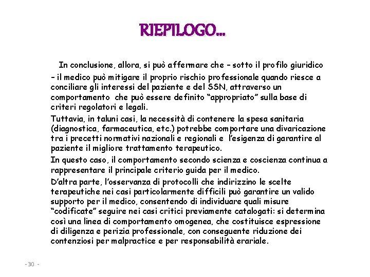 RIEPILOGO… In conclusione, allora, si può affermare che – sotto il profilo giuridico –