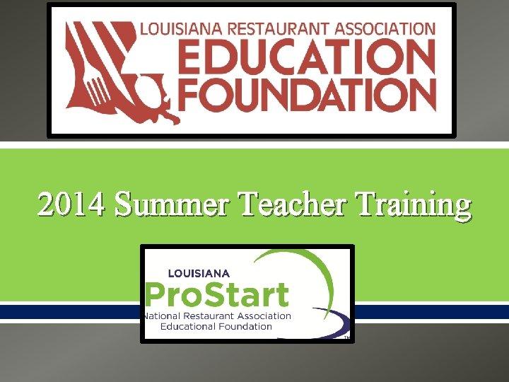2014 Summer Teacher Training