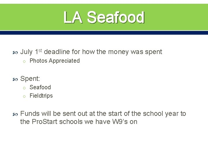 LA Seafood July 1 st deadline for how the money was spent o Photos