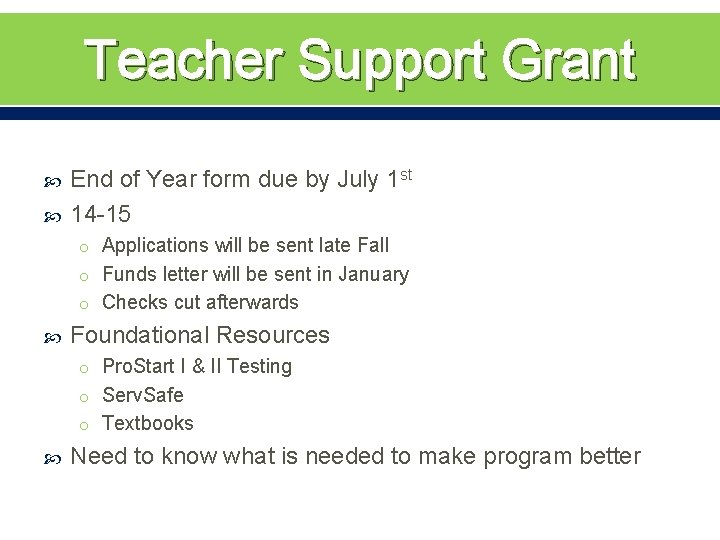 Teacher Support Grant End of Year form due by July 1 st 14 -15