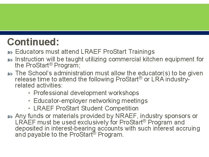 Continued: Educators must attend LRAEF Pro. Start Trainings Instruction will be taught utilizing commercial