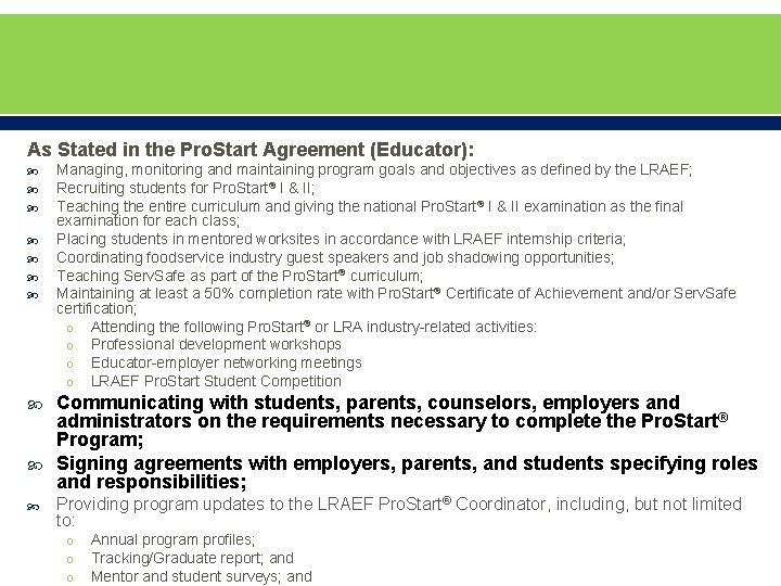 As Stated in the Pro. Start Agreement (Educator): Managing, monitoring and maintaining program goals