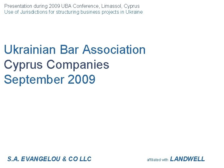 Presentation during 2009 UBA Conference, Limassol, Cyprus Use of Jurisdictions for structuring business projects