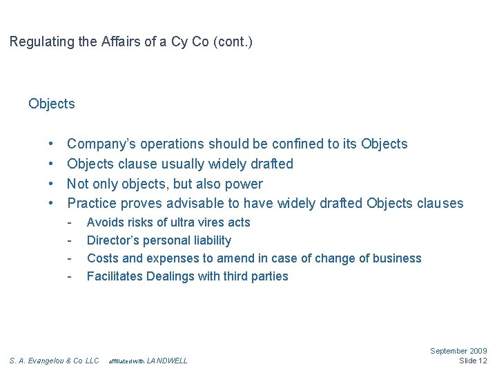 Regulating the Affairs of a Cy Co (cont. ) Objects • • Company's operations