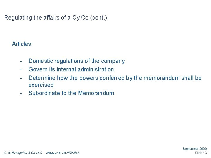 Regulating the affairs of a Cy Co (cont. ) Articles: - Domestic regulations of