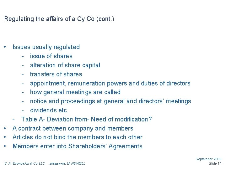 Regulating the affairs of a Cy Co (cont. ) • • Issues usually regulated