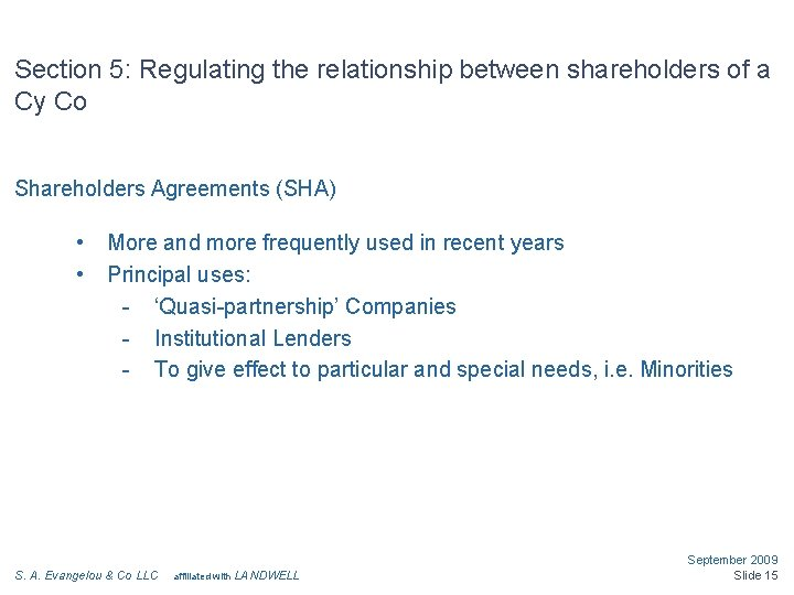 Section 5: Regulating the relationship between shareholders of a Cy Co Shareholders Agreements (SHA)
