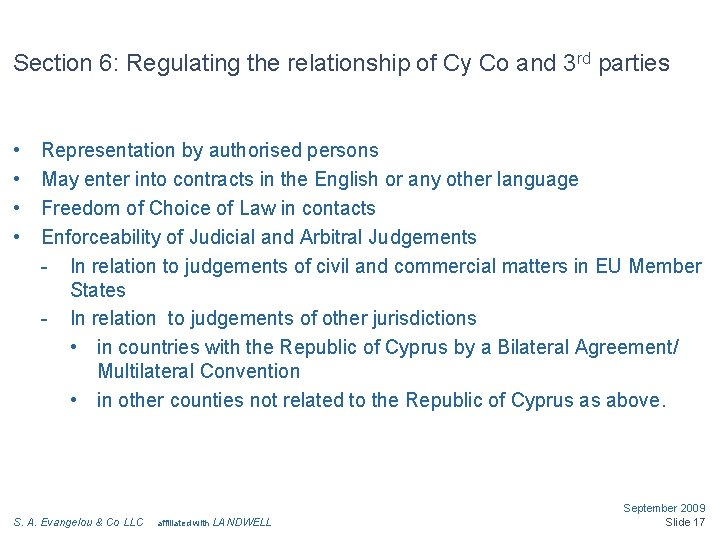 Section 6: Regulating the relationship of Cy Co and 3 rd parties • •
