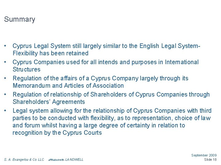 Summary • • • Cyprus Legal System still largely similar to the English Legal