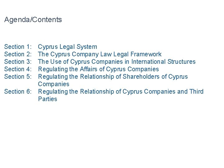 Agenda/Contents Section 1: Section 2: Section 3: Section 4: Section 5: Section 6: Cyprus